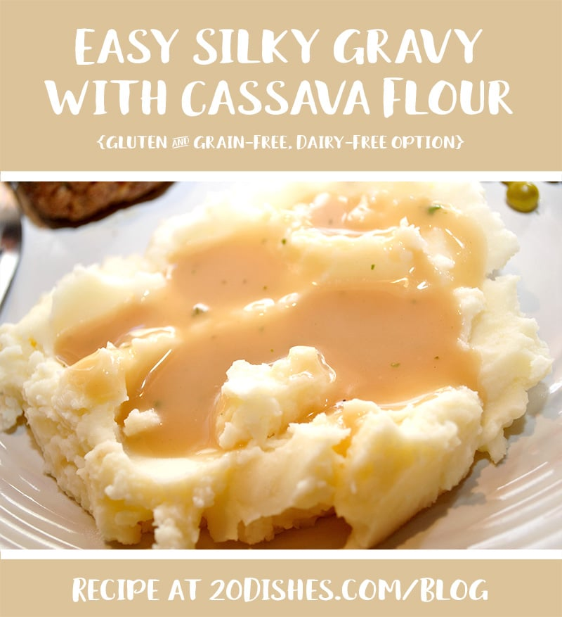 Easy Silky Gravy with Cassava Flour {Gluten and Grain-Free, Dairy-Free Option} // 20Dishes.com