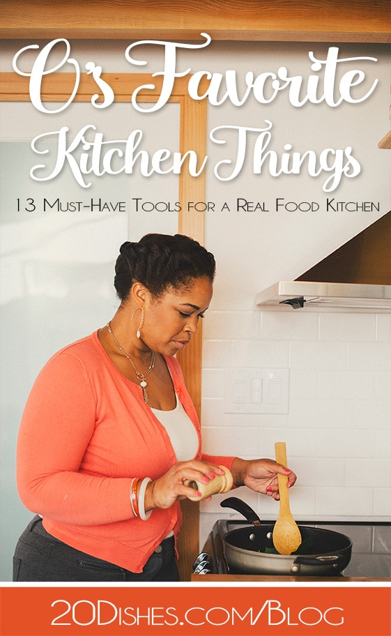 O's Favorite (Kitchen) Things :: 13 Must Have Tools for a Real Food Kitchen // realmealplans.com