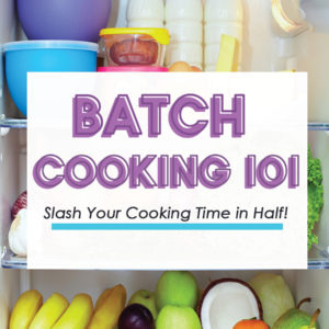 Batch Cooking 101: Slash Your Cooking Time in Half!