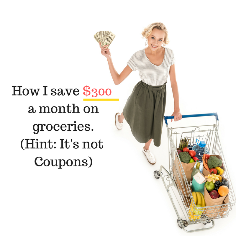 How I save 300 a month on groceries. Hint  Its not Coupons BLOG Post How I Saved $300 A Month On Real Food Groceries With These 10 Tips